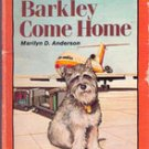Barkley come Home by Marilyn D Anderson