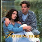 Too Young To Die by Lurlene McDaniels