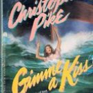 Gimme a Kiss by Christopher Pike (Paperback)