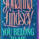You Belong To Me by Johanna Lindsey 1994