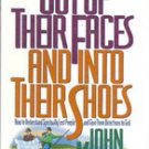 Out of Their Faces and Into Their Shoes by John Kramp