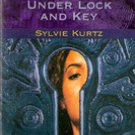 Under Lock and Key by Sylvie Kurtz