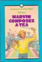 Marvin Composes A Tea (Humorous Stories from  Highlights)