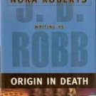 Origin In Death by J D Robb (Nora Roberts)