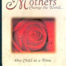 Mothers Change The world by Mary Carlisle Beasley