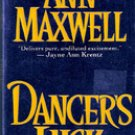 Dancers Luck by Ann Maxwell (Also writes under Elizabeth Lowell)