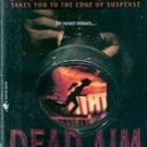 Dead Aim by Iris Johansen , 2003 paperback Edition