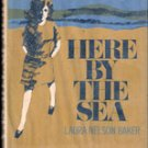 Here By The Sea by Laura Nelson Baker , 1968