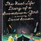 The Real Life Diary of  A Boomtown Girl by David Breskin