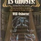 13 Ghosts: strange but True Stories by Will Osborne