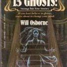 13 Ghosts: strange but True Stories by Will Osborne