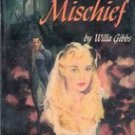 Seeds of Mischief by Willa Gibbs, 1953