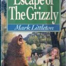 Escape of the Grizzly by Mark Littleton
