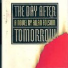 The Day After Tomorrow by Allan Folsom, 1st Edition