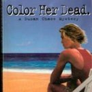 Color Her Dead by Steve Brown (Paperback 1999)