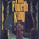 The Fourth King by Glen Petrie