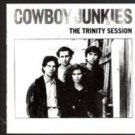 Cowboy Junkies The Trinity Session (Music CD)