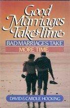 Good Marriages Take Time by David & Carole Hocking