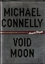 Void Moon by Michael Connelly, First Edition. Author Signed
