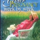 Your Pregnancy Week by Week by Glade B Curtis (3rd Edition)