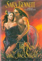 The Rose and The Shield by Sara Bennett
