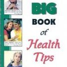 The Big Book of Health Tips by FC & A Medical Publishers
