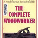 The Complete Woodworker by Bernard E Jones