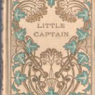 The Little Captain by Lynde Palmer, American Tract Society ( Abt 1867)