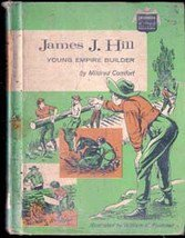 James J Hill Young Empire Builder by Mildred Comfort, 1968