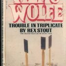 Trouble in Triplicate (Nero Wolfe)  by Rex Stout , 1984