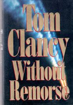 Without Remorse by Tom Clancy, 1993 HB, DJ First Edition