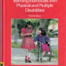 Teaching Individuals with Physical and Multiple Disabilities by June L Bigge