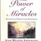 The Power of Miracles by Joan Wester Anderson