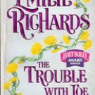 The Trouble With Joe by Emilie Richards