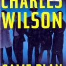 Game Plan by Charles Wilson (1st Edition)