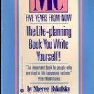 Me Five Years from Now: The Life Planning Book You Write Yourself by S. Bykofsky
