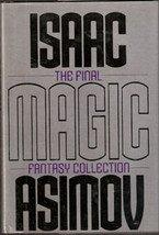 The Final Magic Fantasy Collection by Isaac Asimov