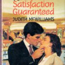 Satisfaction Guaranteed by Judith McWilliams