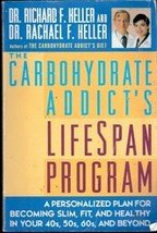 The Carbohydrate Addicts Lifespan Program by Richard F Heller