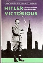 Hitler Victorious by Gregory Benford & Martin H Greenberg