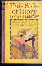 This Side of Glory by Gwen Bristow (Vintage Paperback, 1964)