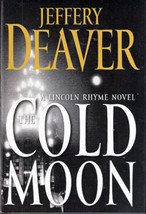 Cold Moon A Lincoln Rhyme Novel by Jeffery Deaver