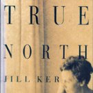 True North by Jill Ker Conway,  1994 First Edition