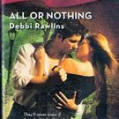 All or Nothing by Debbi Rawlins (Harlequin Blaze )