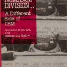 The Romantic Division.. A Different Side of IBM by Cornelius E Deloca