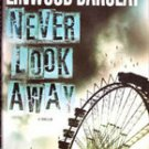 Never Look Away by Linwood Barclay, HB w/ DJ