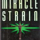 The Miracle Strain: A Genetic Thriller by Michael Cordy (First Edition)
