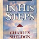 In His Steps by Charles Sheldon (edited by James S Bell)