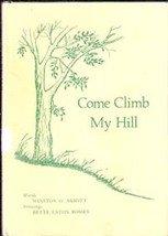 Come Climb My Hill by Winston O Abbott & Bette Eaton Bossen  (Signed)