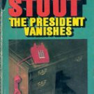 The President Vanishes  by Rex Stout, 1977
